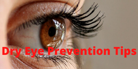 Tips for prevention of dry eye
